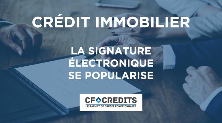 Crédit immobilier : la signature électronique facilite les démarches