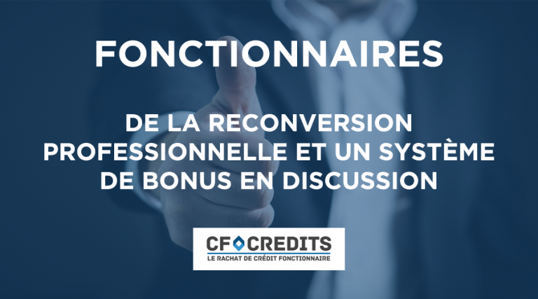 Fonctionnaires : de la reconversion professionnelle et un système de bonus en discussion
