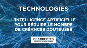 L'intelligence artificielle pour réduire le nombre de créances douteuses