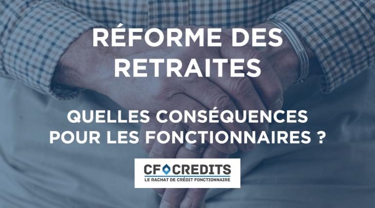 Réforme des retraites : quelles prévisions pour les fonctionnaires ?