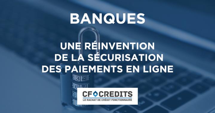Les banques doivent réinventer la sécurisation des paiements en ligne