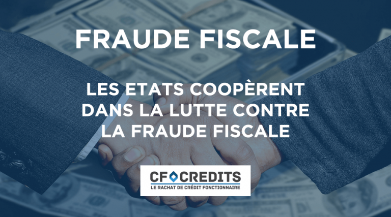 Les Etats coopèrent dans la lutte contre la fraude fiscale