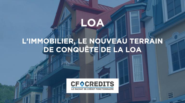 L'immobilier, nouveau terrain de conquête de la LOA ?